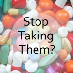 What Happens If I Stop Taking My Cholesterol Medication